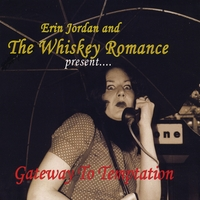 ERIN JORDAN AND THE WHISKEY ROMANCE: Gateway to Temptation