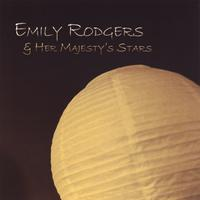 Emily Rodgers & Her Majesty's Stars | Emily Rodgers & Her Majesty's Stars