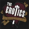 THE EROTICS: 30 Seconds Over You