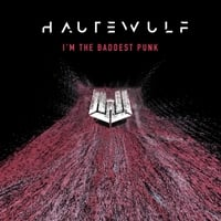 Hautewulf | I'm the Baddest Punk