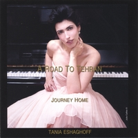 Tania Eshaghoff | A Road to Tehran (Journey Home)