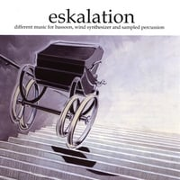 Eskalation | Different Music for Bassoon, Wind Synthesizer and Sampled Percussion