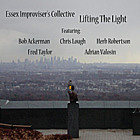 Essex Improviser's Collective | Lifting the Light (Feat. Bob Ackerman, Chris Lough, Herb Robertson, Fred Taylor, Adrian Valosin)
