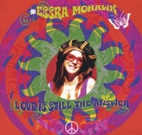 Essra Mohawk | Love Is Still The Answer