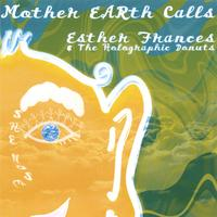 Esther Frances | Mother EARth Calls