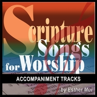 Esther Mui | Scripture Songs for Worship - Accompaniment Tracks | CD
