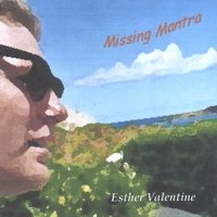 Esther Valentine | Missing Mantra / Can't Watch Yourself Dance