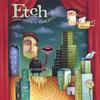 Etch: Without Making A Sound