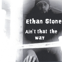 Ethan Stone | Ain't That the Way