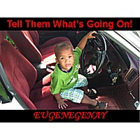 Eugenegenay | Tell Them Whats Going On