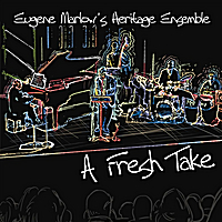 Eugene Marlow's Heritage Ensemble | A Fresh Take