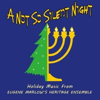 Eugene Marlow's Heritage Ensemble | A Not So Silent Night