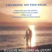 EUGENE GENAY WILLIAMS: CRUISING ON THE SEAS