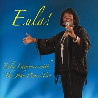 Eula Lawrence & The John Pierce Trio | Eula!