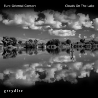 Euro-Oriental Consort | Clouds On the Lake