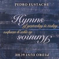 Pedro Eustache | Hymns of yesterday & today (Himnos de ayer