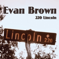 Evan Brown | 220 Lincoln