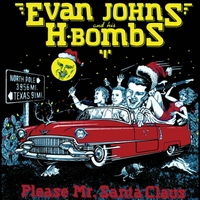 Evan Johns and his H-Bombs | Please Mr. Santa Claus