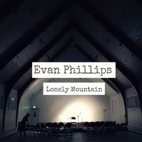 Evan Phillips | Lonely Mountain (Live)