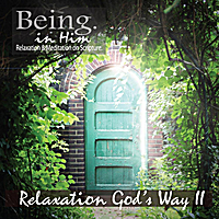 Christian Relaxation & Meditation On Scripture | Being In Him: Relaxation God's Way II