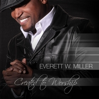 Everett W. Miller | Created to Worship EP Project
