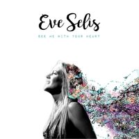 Eve Selis | See Me with Your Heart
