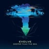 Evolve: Deeper Than the Sea