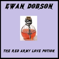 Ewan Dobson | The Red Army Love Potion
