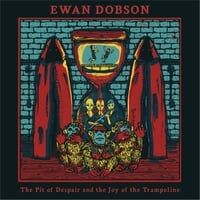 Ewan Dobson | The Pit of Despair and the Joy of the Trampoline