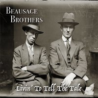 Beausage Brothers | Livin' to Tell the Tale