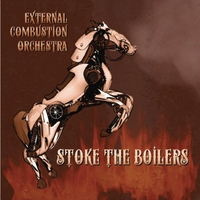 External Combustion Orchestra | Stoke the Boilers