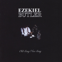 Ezekiel Butler | Old Song, New Song