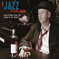 David Budway | The Jazz Piano Man (Sings the Lyrics of Lou Tracey)