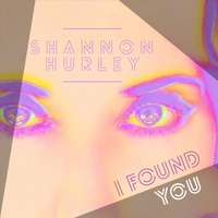 Shannon Hurley | I Found You