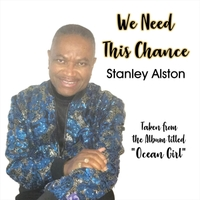 Stanley Alston | We Need This Chance