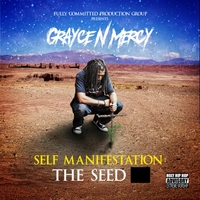Grayce N' Mercy | Self Manifestation: The Seed