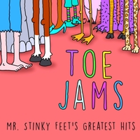 Jim Cosgrove | Toe Jams: Mr. Stinky Feet's Greatest Hits