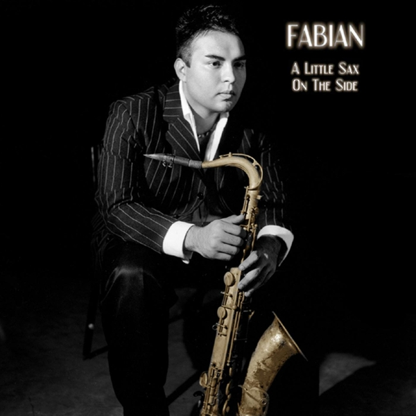 Fabian | A Little Sax On the Side | CD Baby Music Store