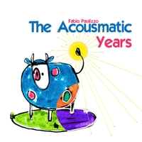 Fabio Paolizzo | The Acousmatic Years