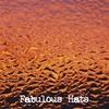 FABULOUS HATS: Fabulous Hats
