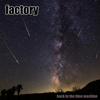 Factory | Back in the Time Machine