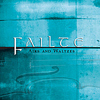 Various Artists | Failte: Airs and Waltzes