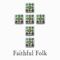 Faithful Folk | Faithful Folk