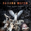 Falling Water: The Slow Down