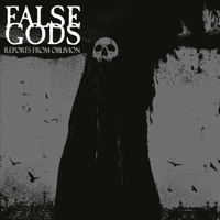 False Gods | Reports from Oblivion