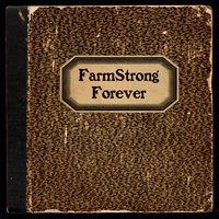 Farmstrong | Forever