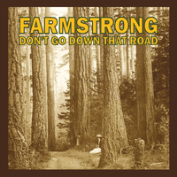 Farmstrong | Don't Go Down That Road