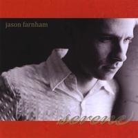 JASON FARNHAM: Serene
