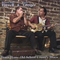Richard Ray Farrell / Steve Guyger | Down Home Old School Country Blues