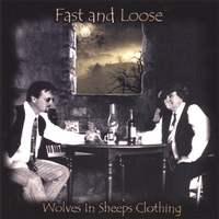Fast and Loose | Wolves in Sheeps Clothing